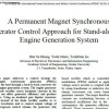 A Permanent Magnet Synchronous Generator Control Approach for Stand-alone Gas Engine Generation System