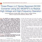 مبدل DC / DC رزونانس سری سه فاز با استفاده از MOSFET های SiC برای بهره برداری رسیدن به ولتاژ بالا و عملیات با فرکانس بالا