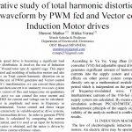 بررسی مقایسه ای اعوجاج هامونیک کل در شکل موج جریان بوسیله ی درایوهای موتور القایی تغذیه شده با PWM و کنترل برداری